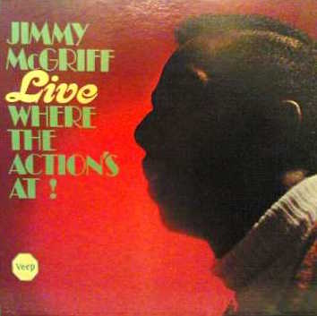 Jimmy McGriff - Live Where The Action's At!