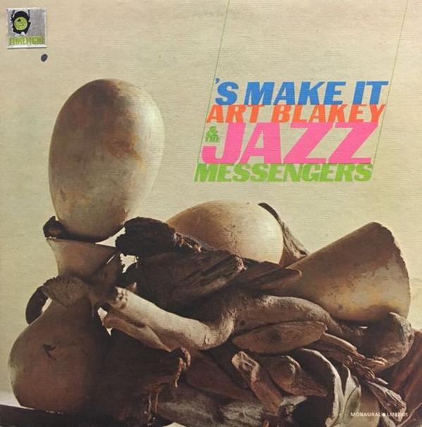 Art Blakey & The Jazz Messengers - 'S Make It